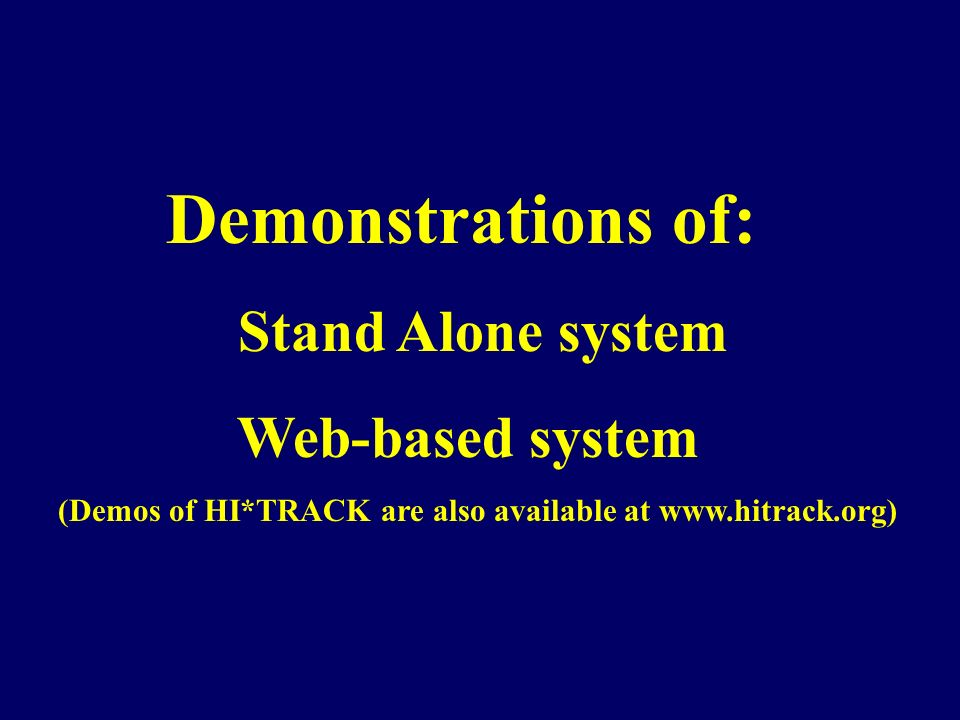 Demonstrations of: Stand Alone system Web-based system