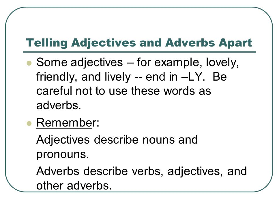 troublesome adjectives and adverbs