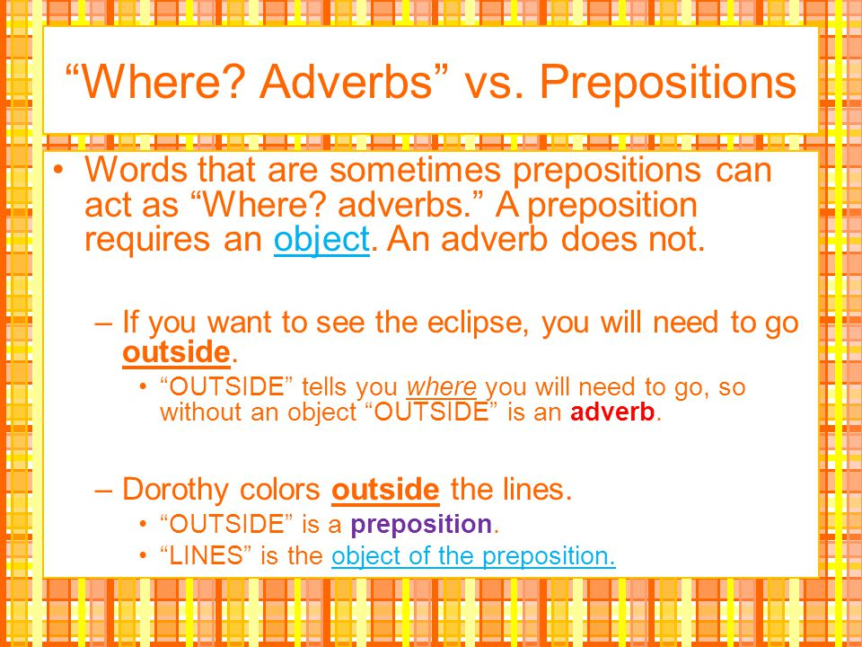 Where Adverbs vs. Prepositions