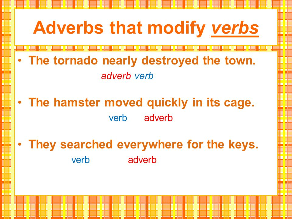 Adverbs that modify verbs
