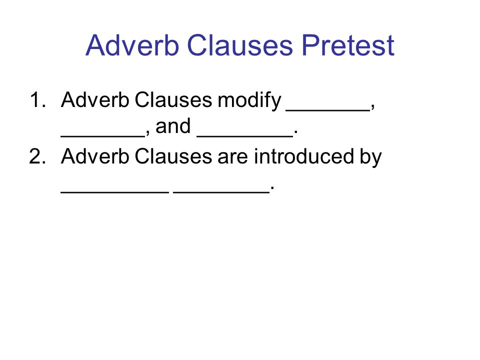 Adjective Adverb And Noun Clauses Ppt Video Online Download. Adverb Clauses Pretest. Worksheet. Adjective And Adverb Clauses Worksheets At Clickcart.co