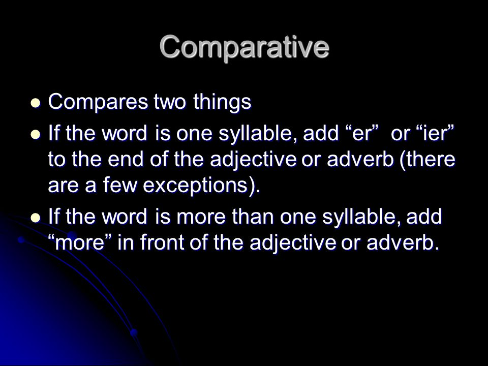 Comparative Compares two things