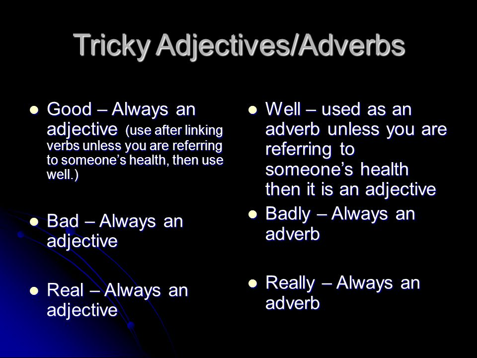 Tricky Adjectives/Adverbs