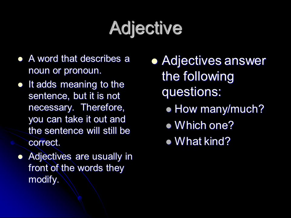 Adjective Adjectives answer the following questions: How many/much