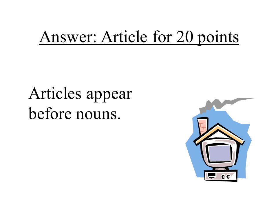 Answer: Article for 20 points