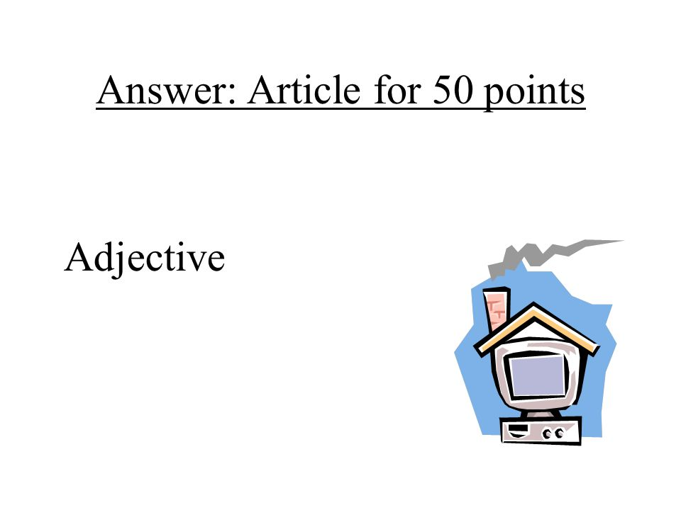 Answer: Article for 50 points