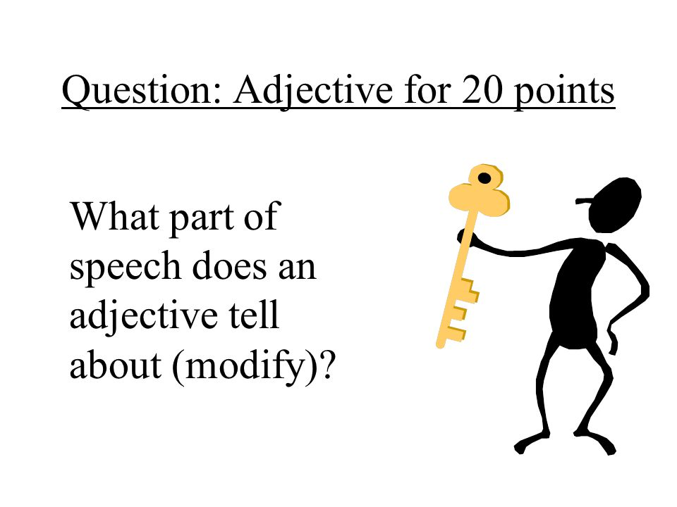 Question: Adjective for 20 points