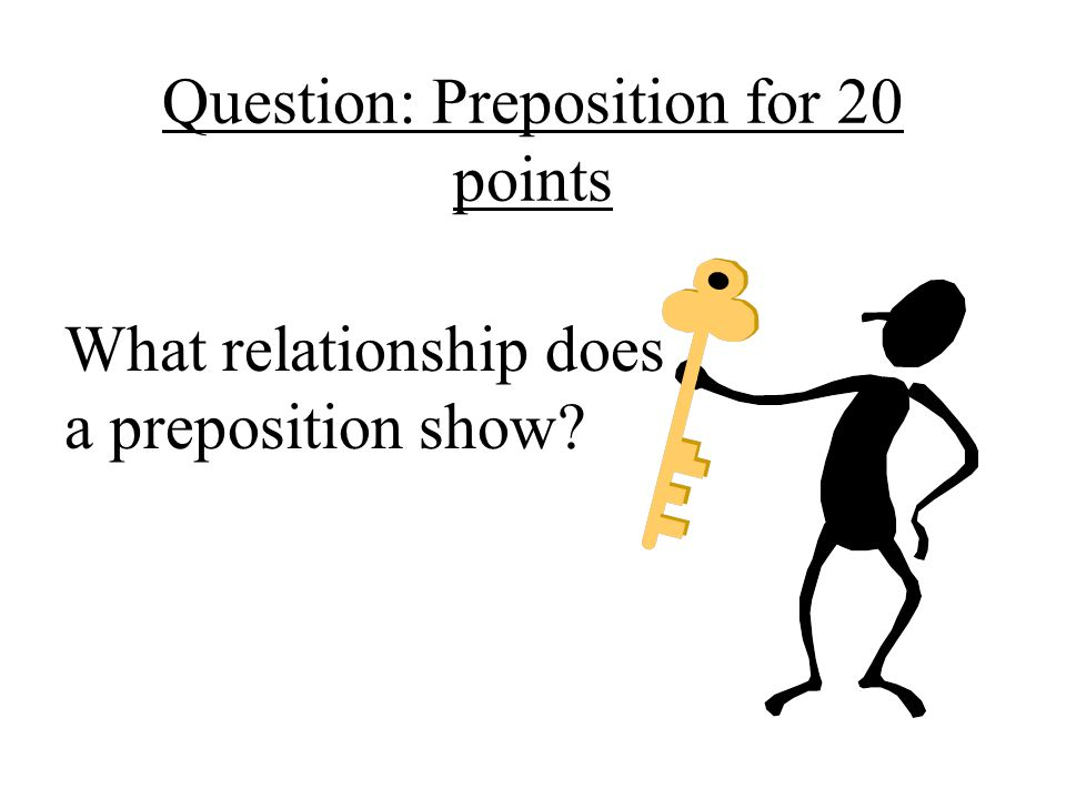 Question: Preposition for 20 points