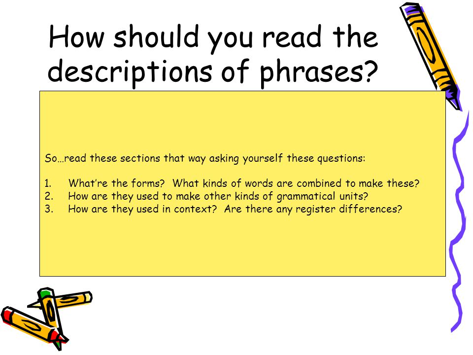 How should you read the descriptions of phrases