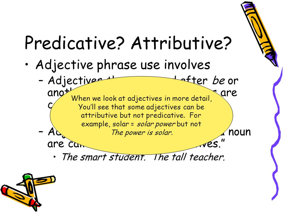 Predicative Attributive