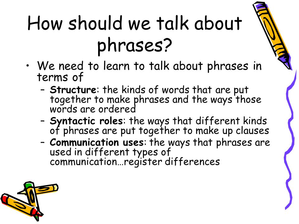 How should we talk about phrases