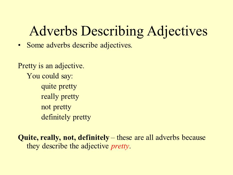 Adverbs Describing Adjectives