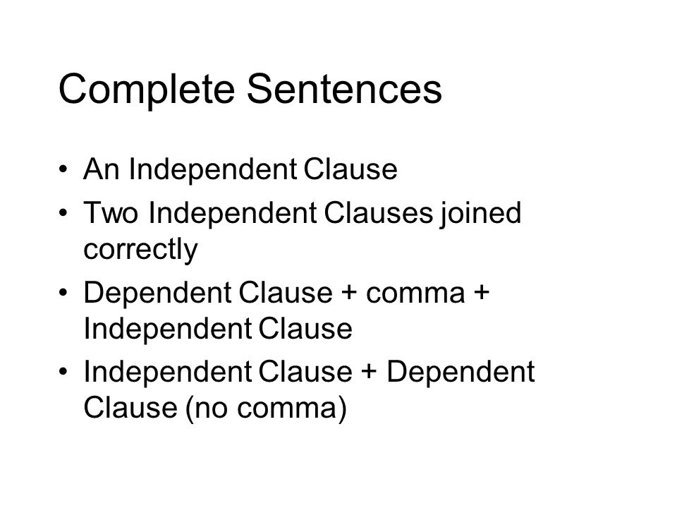 Complete Sentences An Independent Clause