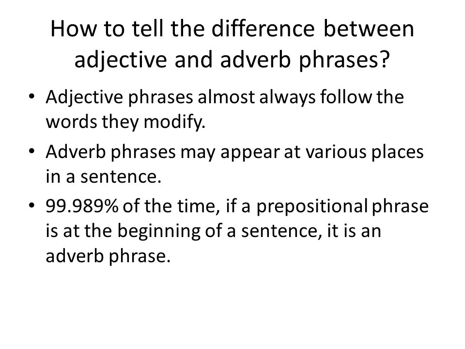 How to tell the difference between adjective and adverb phrases