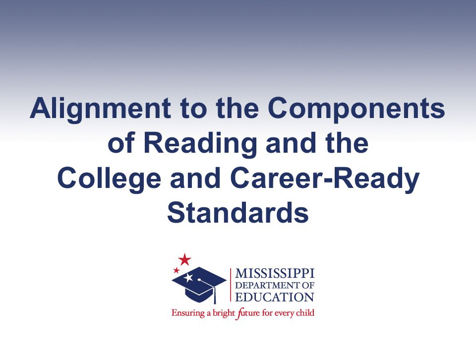 Alignment to the Components of Reading and the College and Career-Ready Standards