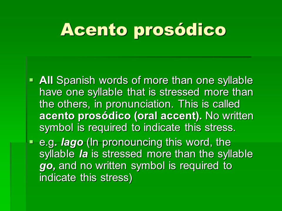 Guidelines For Placing Written Accents In Spanish Ppt Download