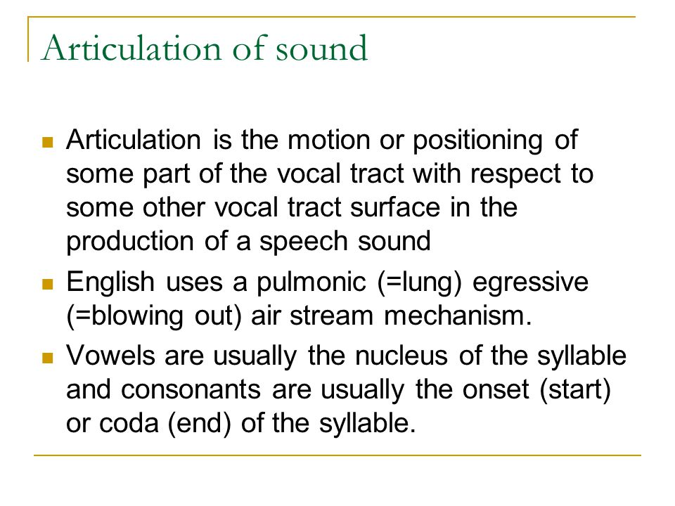 Articulation of sound