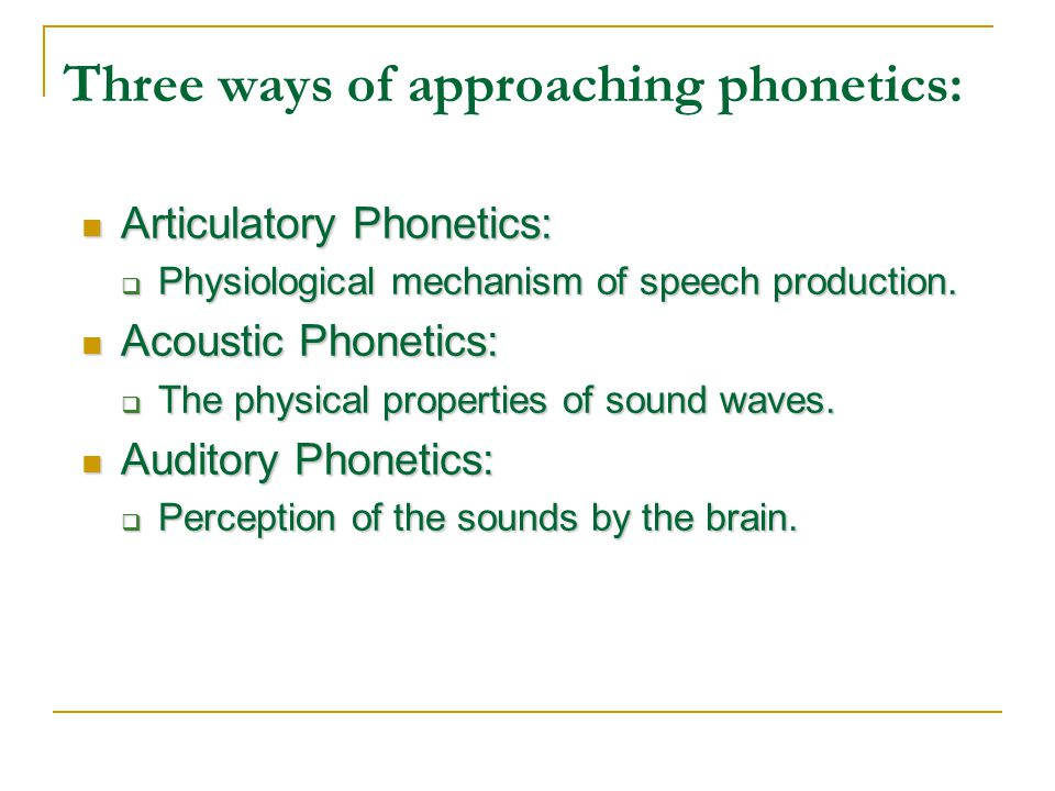 Three ways of approaching phonetics: