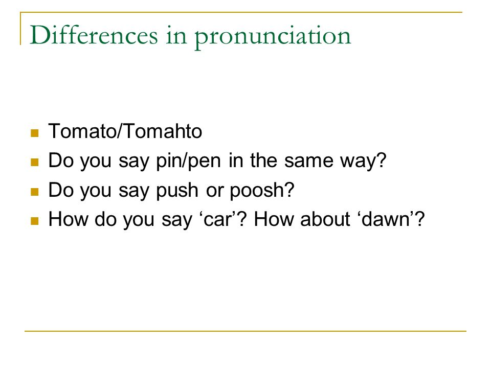 Differences in pronunciation