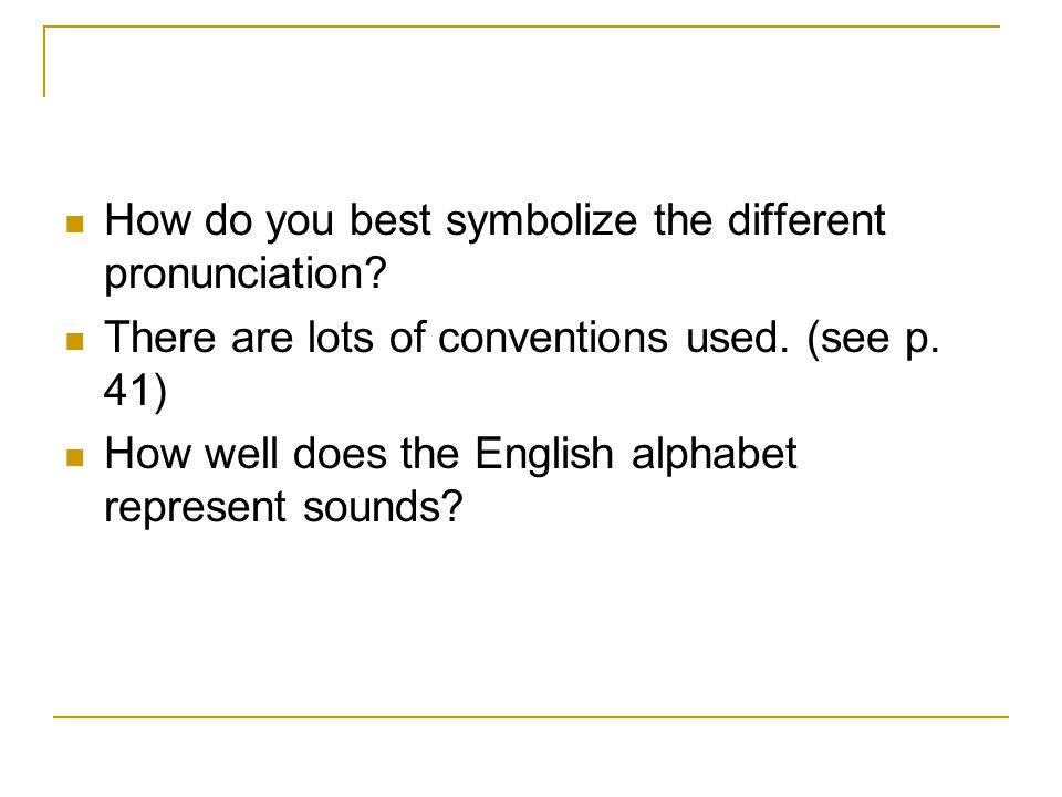 How do you best symbolize the different pronunciation