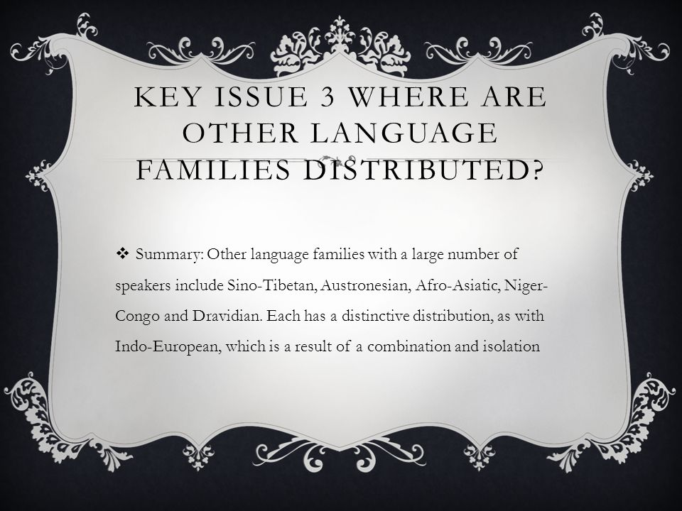 Key Issue 3 Where are other language families distributed