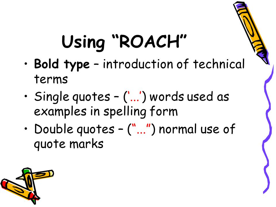 Using ROACH Bold type – introduction of technical terms
