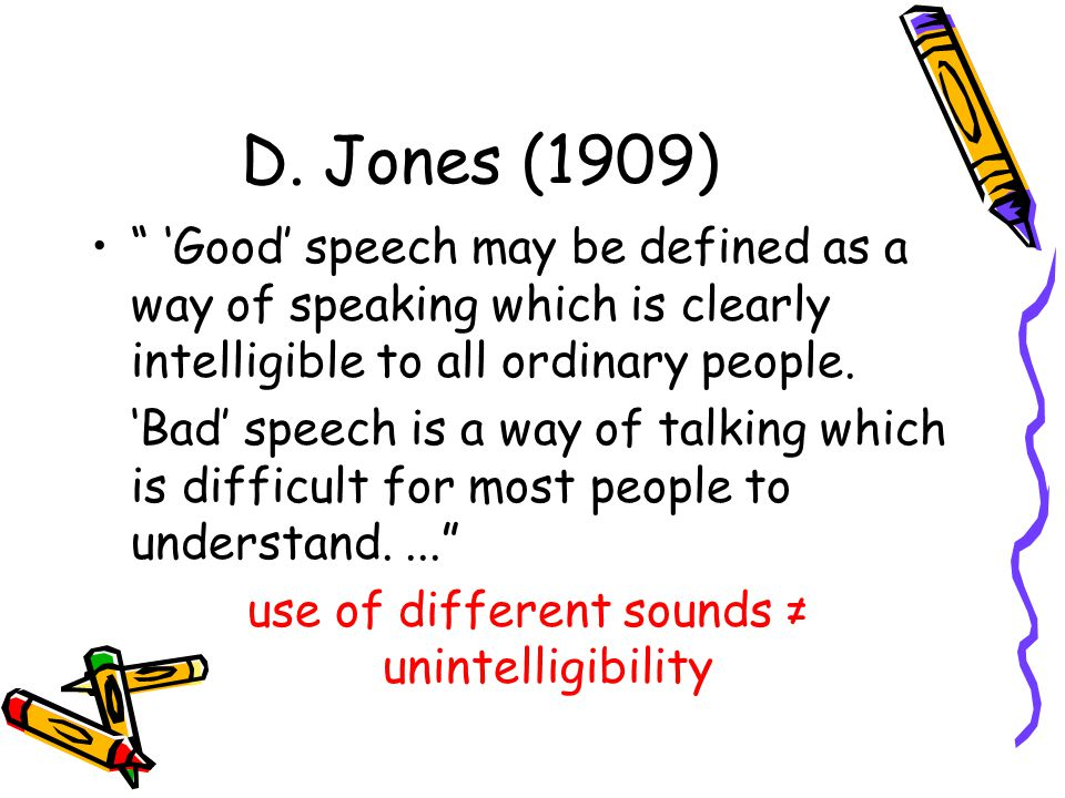 use of different sounds ≠ unintelligibility