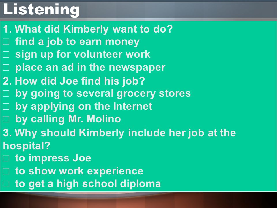 Listening 1. What did Kimberly want to do □ find a job to earn money