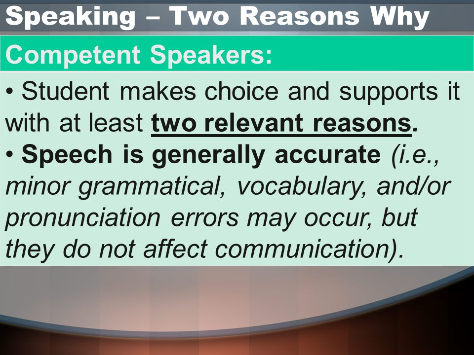 Speaking – Two Reasons Why