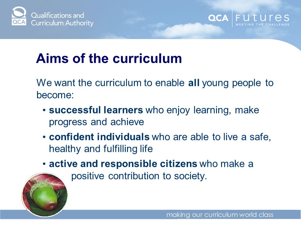 Aims of the curriculum We want the curriculum to enable all young people to become: