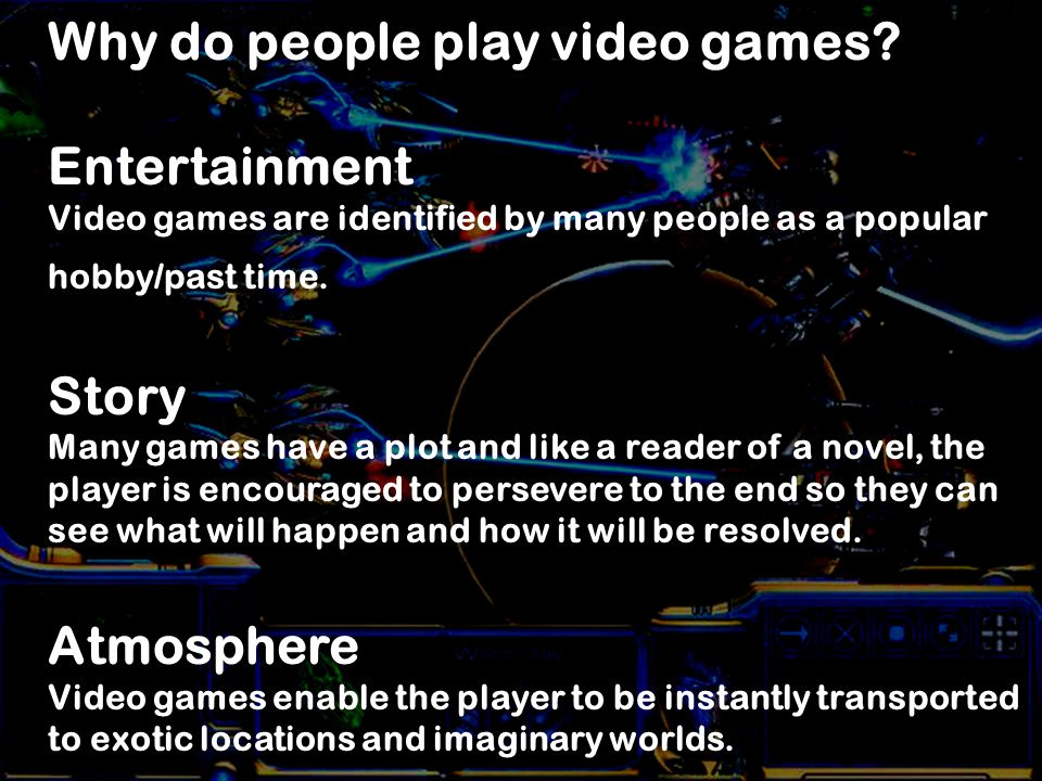 why do i play video games so much