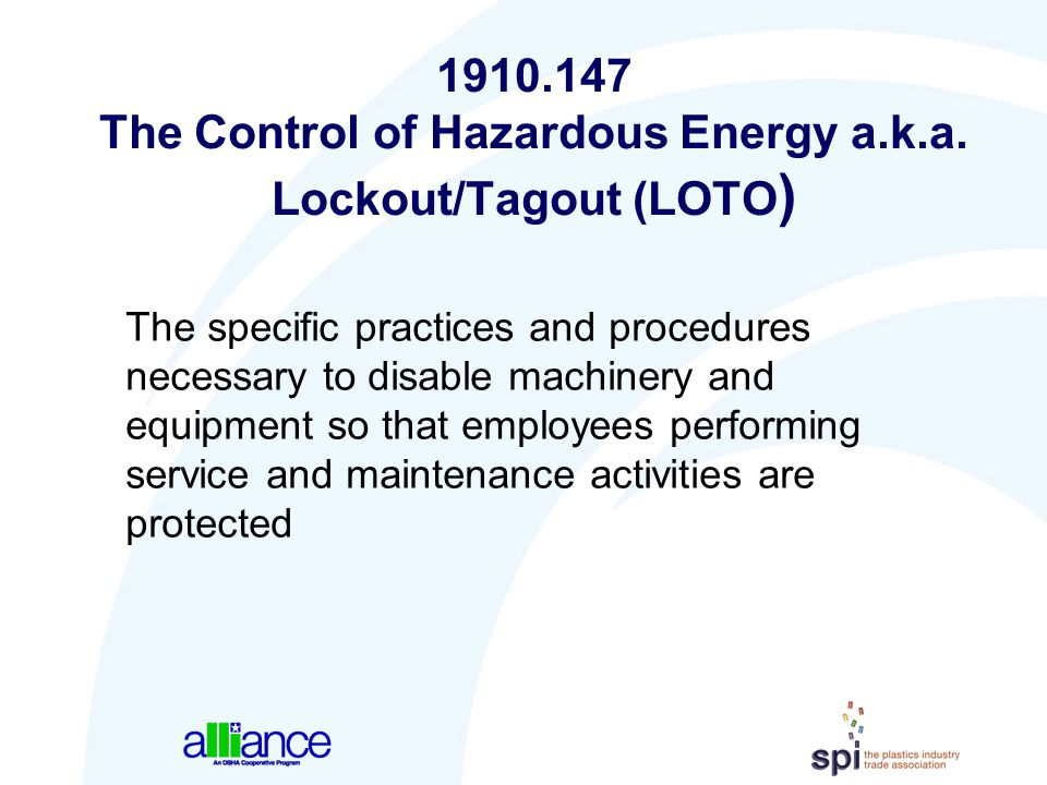 The Control of Hazardous Energy a.k.a. Lockout/Tagout (LOTO)