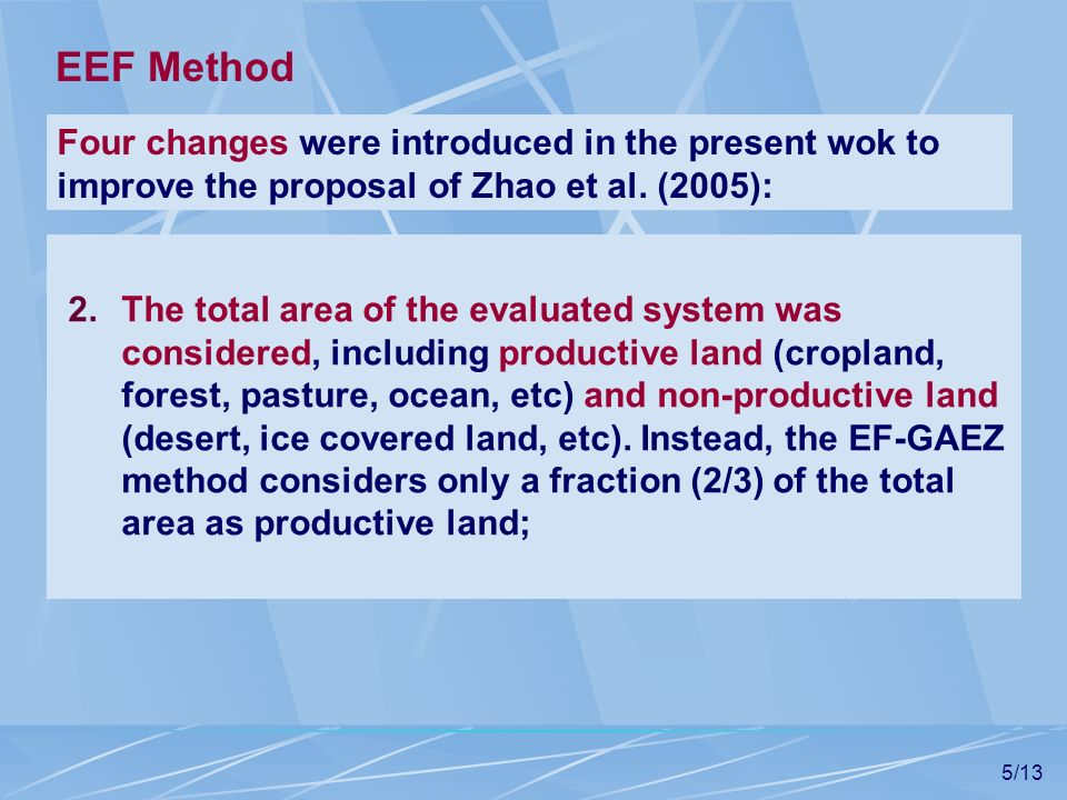 EEF Method Four changes were introduced in the present wok to improve the proposal of Zhao et al. (2005):