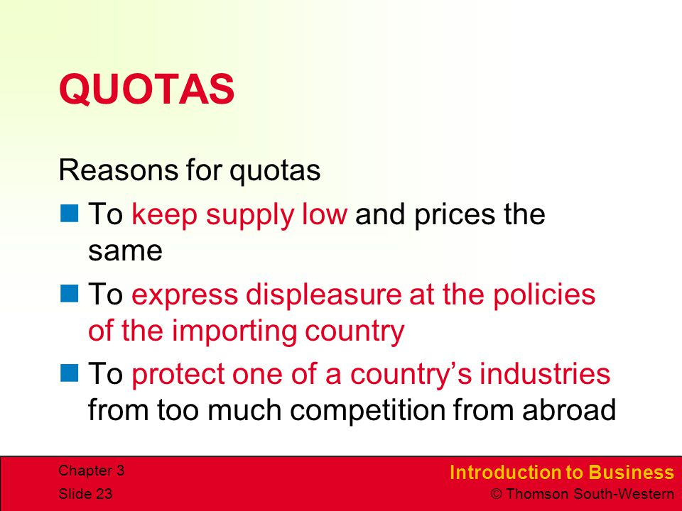 QUOTAS Reasons for quotas To keep supply low and prices the same