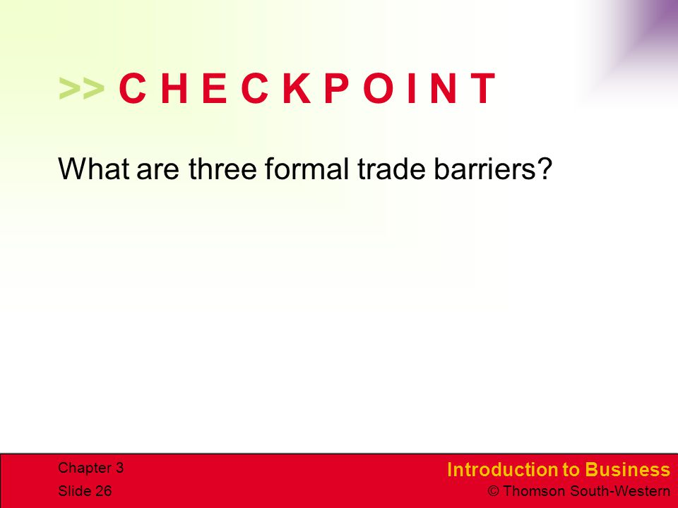 >> C H E C K P O I N T What are three formal trade barriers