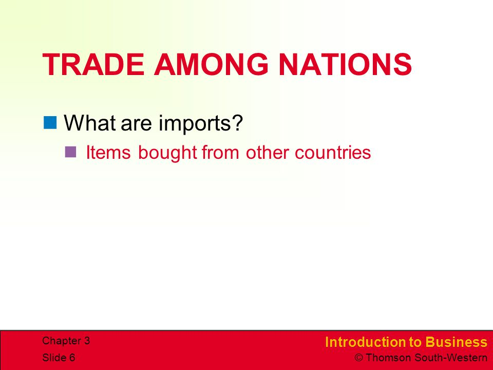 TRADE AMONG NATIONS What are imports