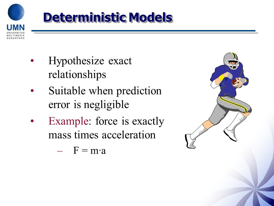 Deterministic Models Hypothesize exact relationships