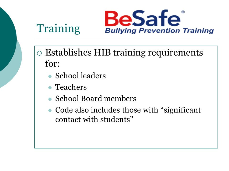 Training Establishes HIB training requirements for: School leaders