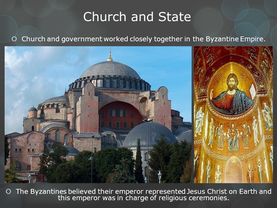 Church and government worked closely together in the Byzantine Empire.