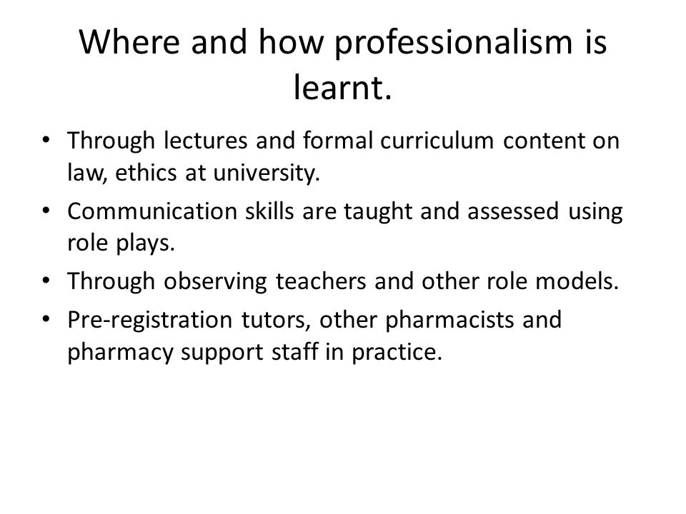 Where and how professionalism is learnt.