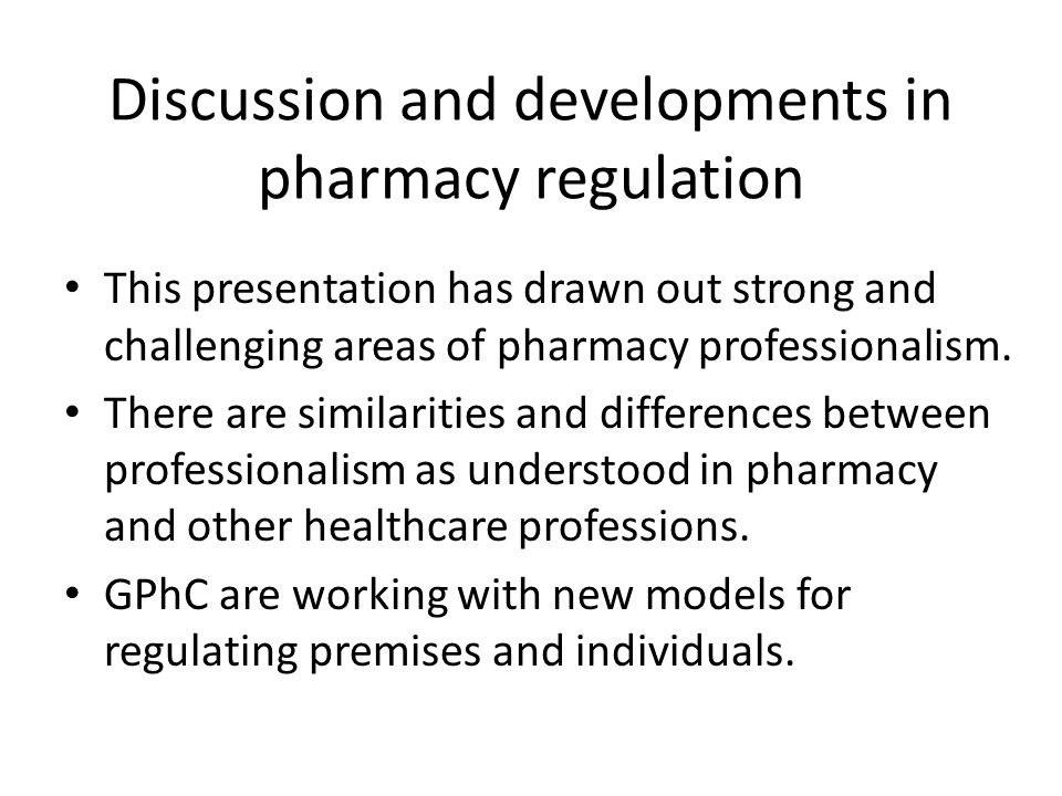 Discussion and developments in pharmacy regulation