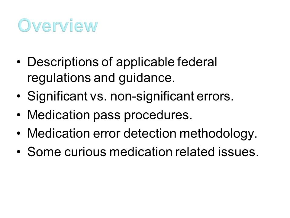 Overview Descriptions of applicable federal regulations and guidance.