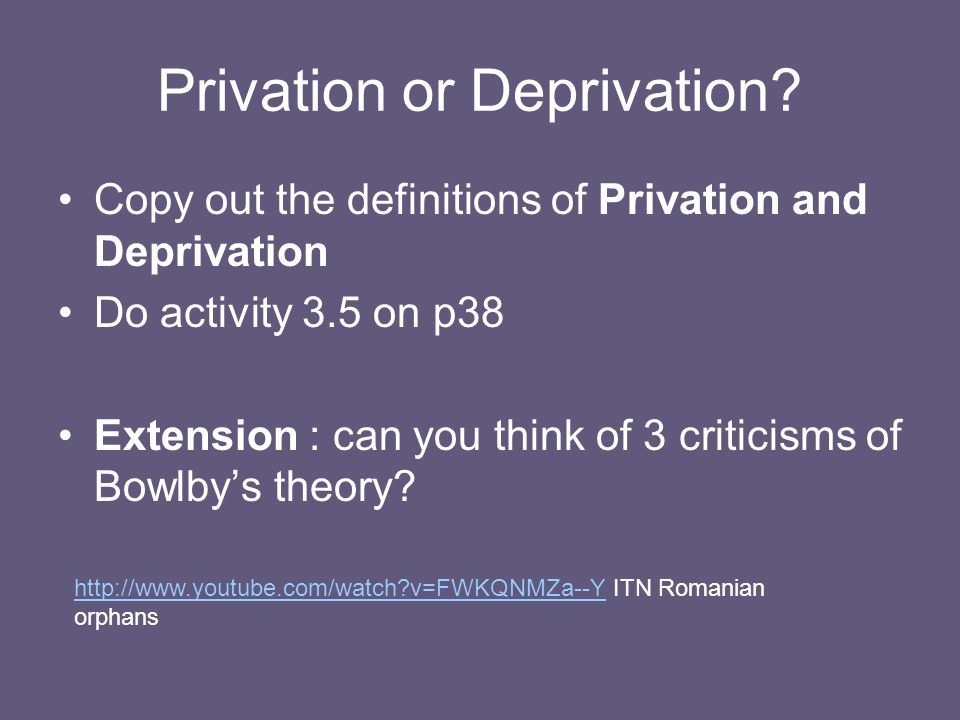 Privation or Deprivation
