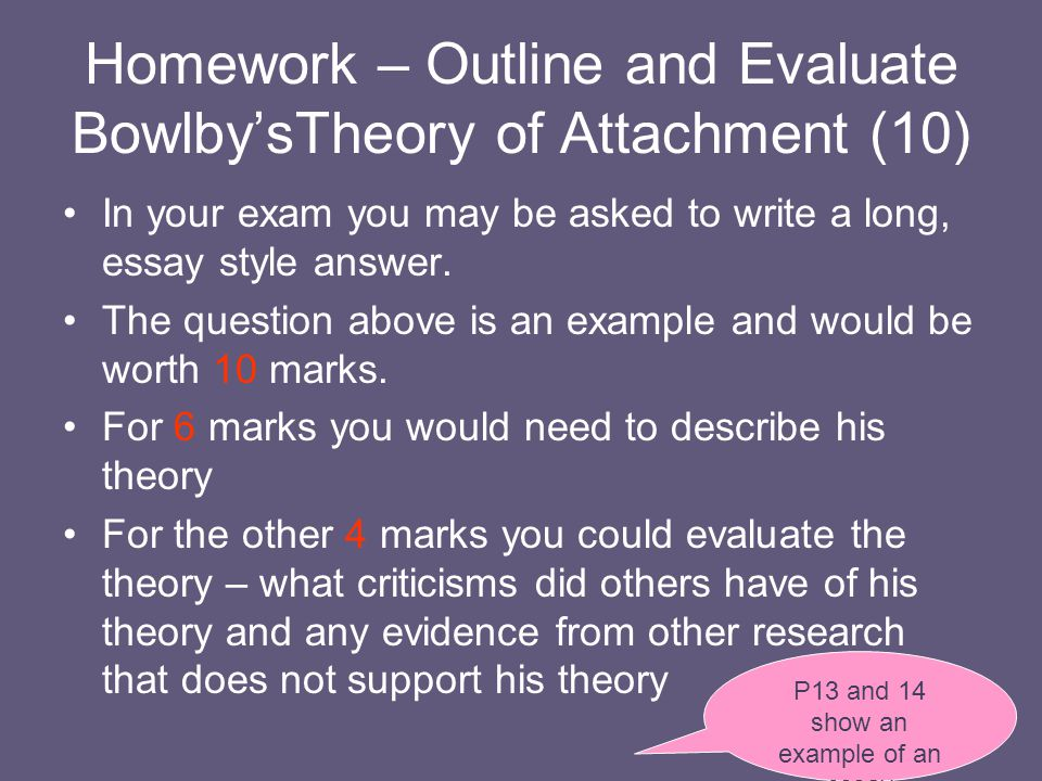 Homework – Outline and Evaluate Bowlby'sTheory of Attachment (10)