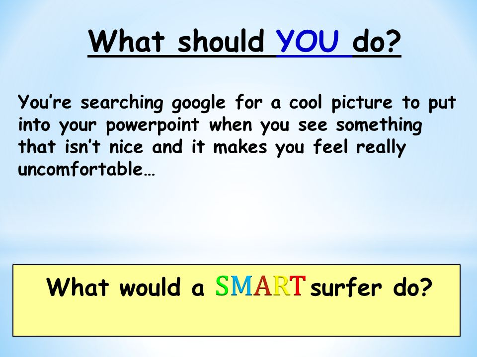 What would a SMART surfer do