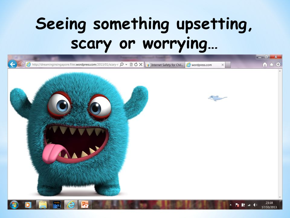 Seeing something upsetting, scary or worrying…
