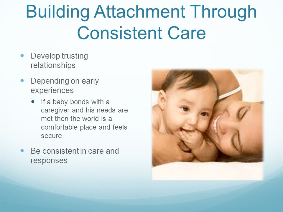 Building Attachment Through Consistent Care