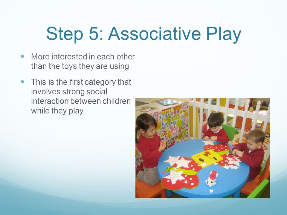 Step 5: Associative Play