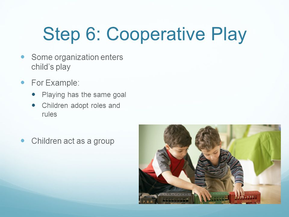 Step 6: Cooperative Play