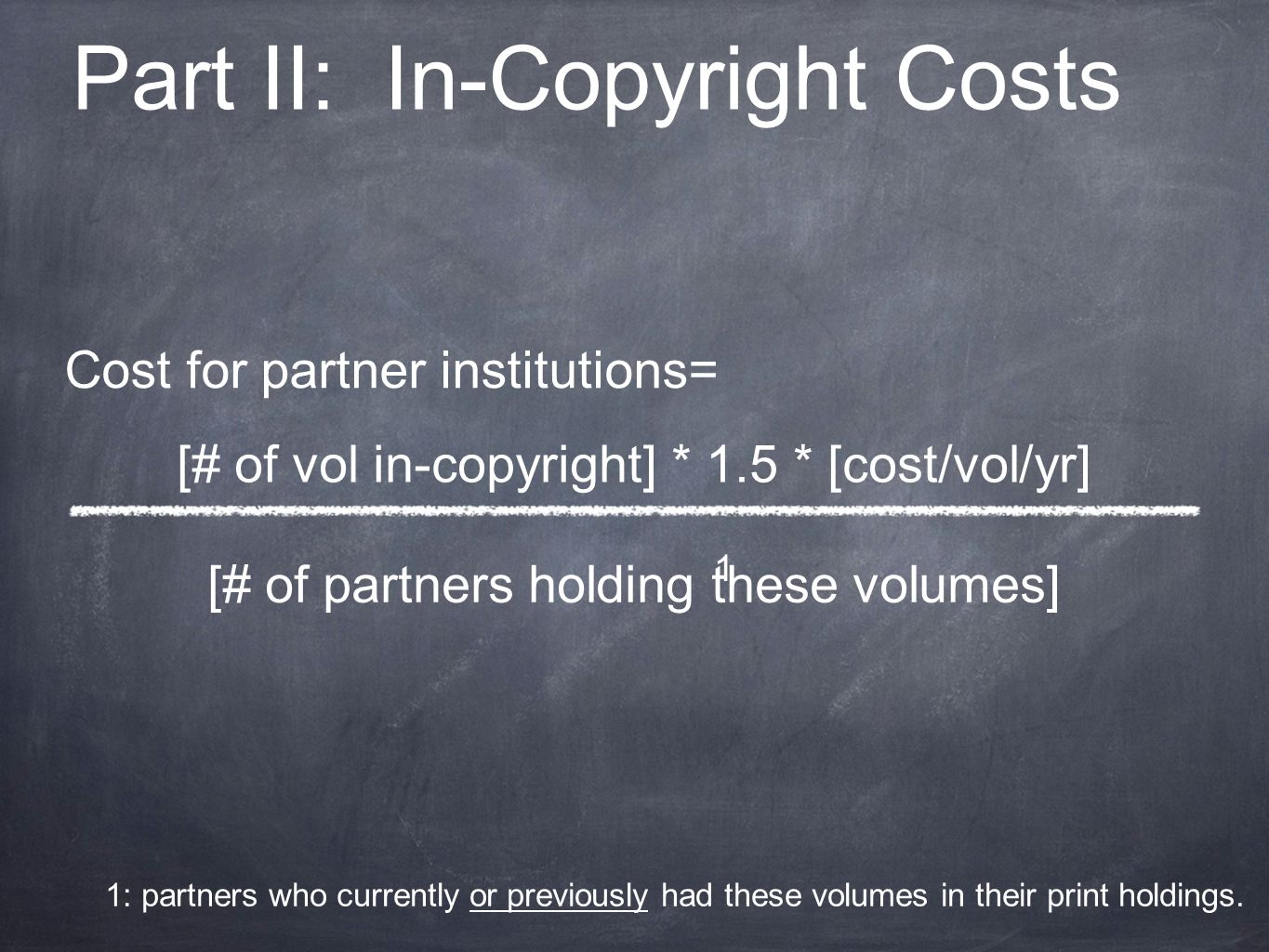 Part II: In-Copyright Costs